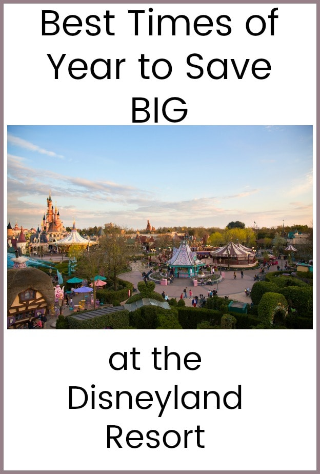 Best Times of Year to Save BIG at the Disneyland Resort (+ Fewer Crowds)!