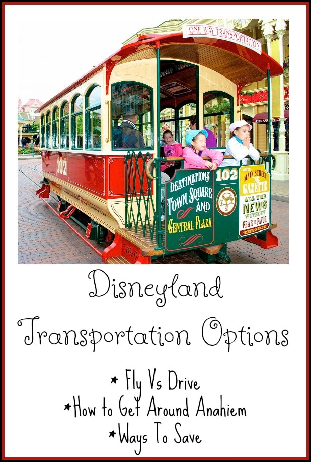 Disneyland Transportation Options – Best Ways To Get There & Get Around (Plus Tips To Save)!