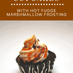Chocolate Cupcake Recipe with Marshmallow Hot Fudge Frosting