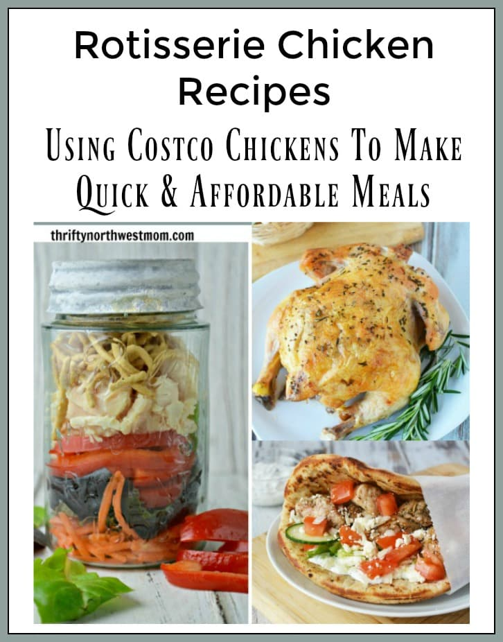 Rotisserie Chicken - Using Costco Chickens to Make quick & affordable meals
