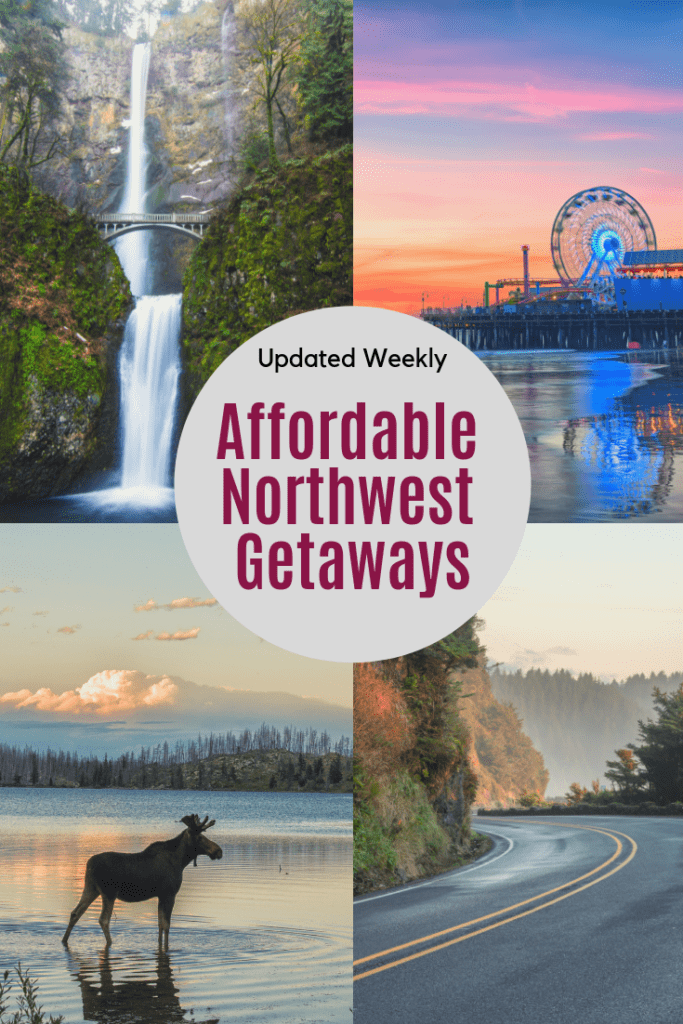 NW Getaway Ideas on a Budget (New Deals Updated Weekly)