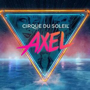Cirque du Soleil Axel Discount Tickets