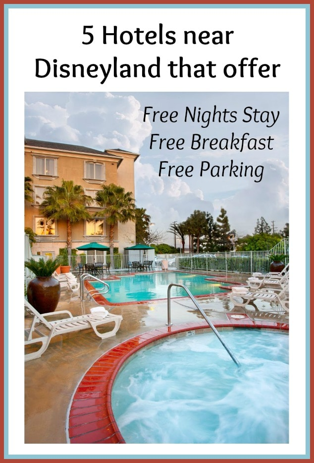 5 Hotels With Extra Night Free at Disneyland + Free Breakfast & Free Parking Right Now!