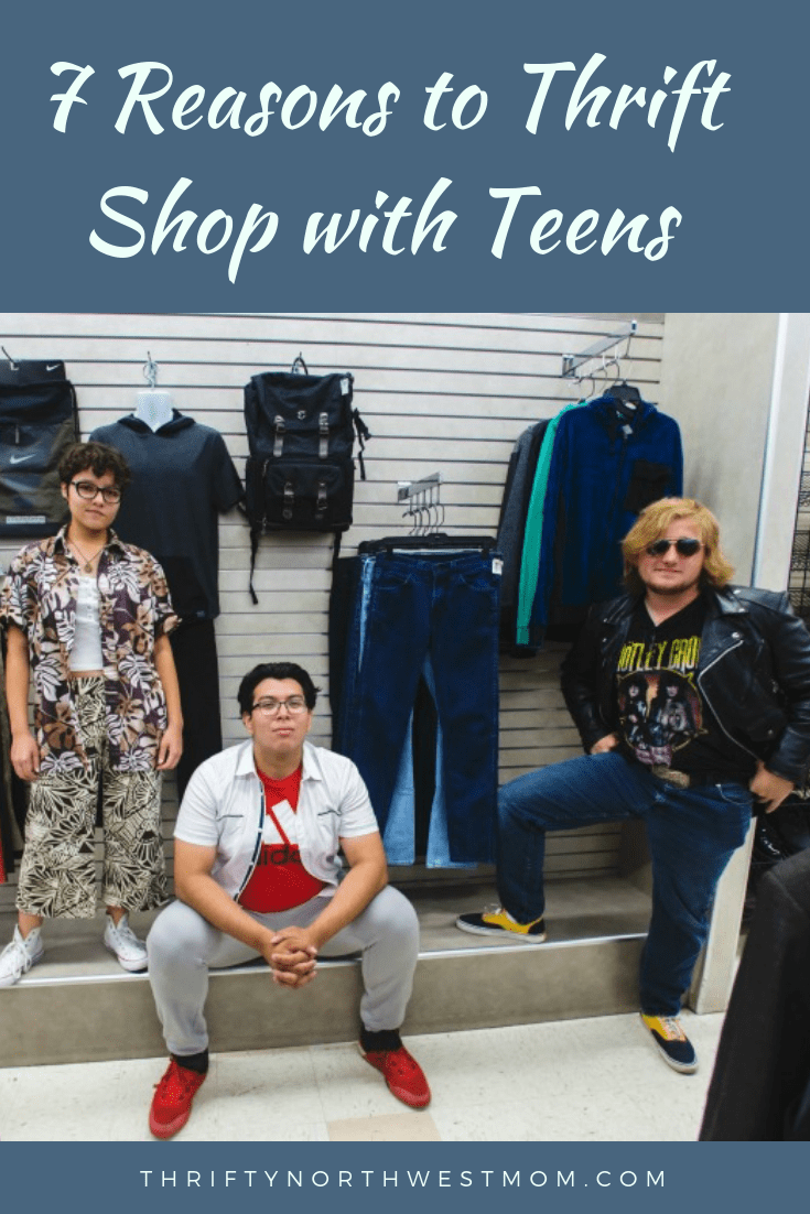 7 Reasons to Thrift Shop with Teens