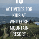 10 Activities Kids Will Love at Whitefish Mountain Resort