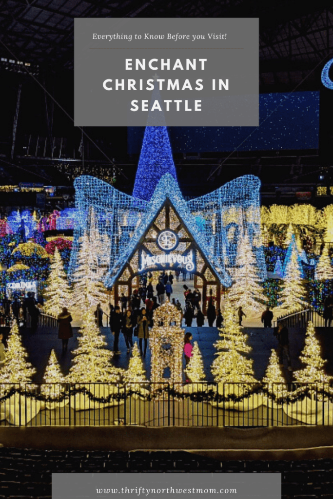 Enchant Christmas Seattle – Everything You Need To Know!