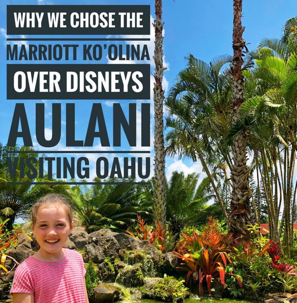 Why We Chose Marriott Ko'Olina Over Disneys Aulani – Visiting Oahu Hawaii