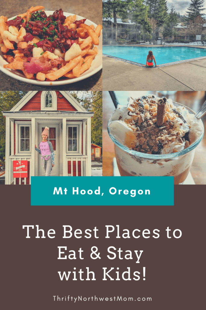 The Best Places to Eat & Stay with Kids at Mt Hood Oregon!