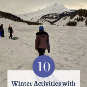 10 Winter Activities with Kids at Mt Hood Oregon