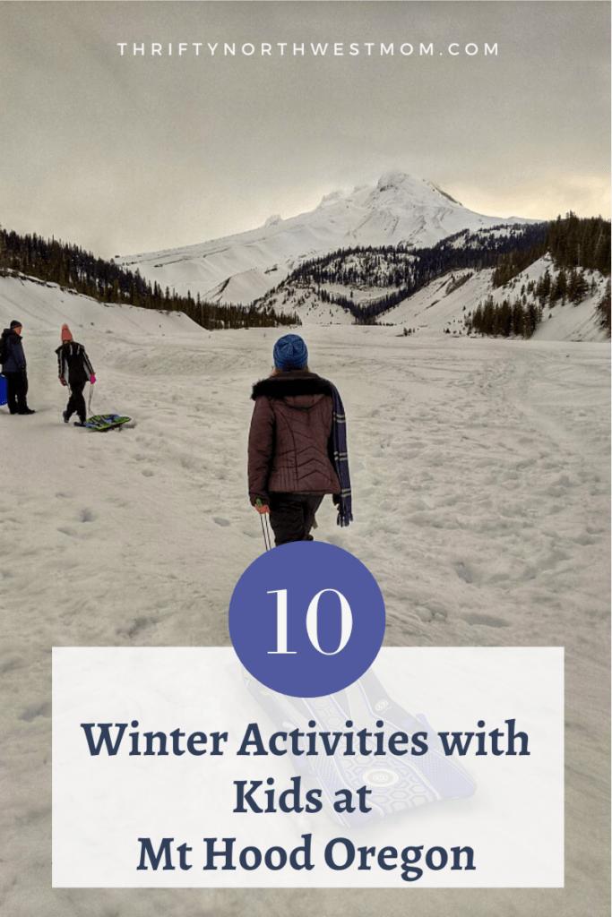 10  Winter Activities with Kids at Mt Hood Oregon
