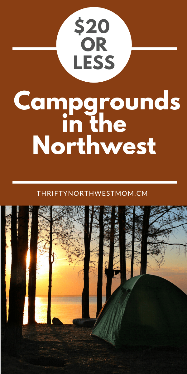 Campgrounds for $20 or less in WA & OR