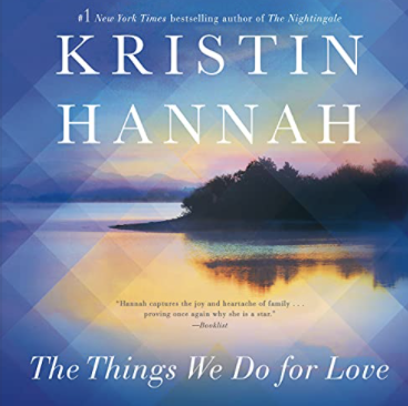 The things we do for love Kristin hannah
